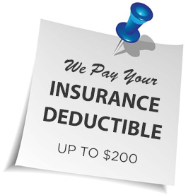 We pay your insurance deductible